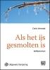 <b>Carla  Vermaat</b>,Als het ijs gesmolten is - grote letter uitgave