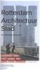 <b>Paul  Groenendijk</b>,Rotterdam Architectuur Stad
