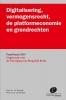 Prof. Mr. J.H.  Gerards Prof. Mr. B. van Schaick,Digitalisering, vermogensrecht, de platformeconomie en grondrechten