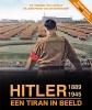 <b>Dr. Hendrik van Capelle, Dr. Arie Pieter van de Bovenkamp</b>,Hitler 1889 - 1945, een tiran in beeld