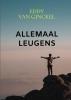 Eddy Van Ginckel,ALLEMAAL LEUGENS