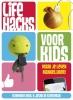 <b>Raymond  Krul, Jasmijn  Stegeman</b>,Life hacks voor kids