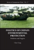 Gang (Eai, Nus, S`pore) Chen,Politics Of China`s Environmental Protection: Problems And Progress
