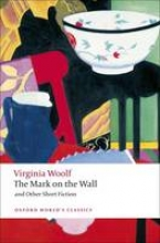 Woolf, Virginia Mark on the Wall and Other Short Fiction