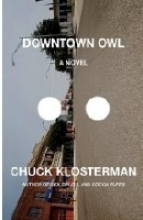 Klosterman, Chuck Downtown Owl