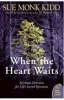 Kidd, Sue Monk,When the Heart Waits