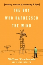 Kamkwamba, William Boy Who Harnessed the Wind
