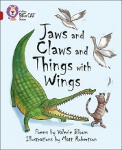 Valerie Bloom,   Matt Robertson Jaws and Claws and Things with Wings
