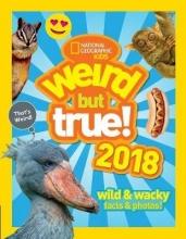 National Geographic Kids Weird But True! 2018