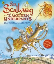 Giles Andreae,   Korky Paul Sir Scallywag and the Golden Underpants