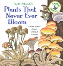 Heller, Ruth Plants That Never Ever Bloom