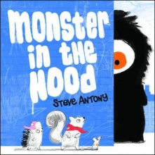 Antony, Steve Monster in the Hood