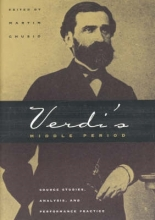 Chusid, Martin Verdi`s Middle Period (1849-1859) - Source Studies  Analysis & Performance Practice (Paper)