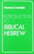 Lambdin, Thomas Introduction to Biblical Hebrew
