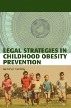 Standing Committee on Childhood Obesity Prevention,   Food and Nutrition Board,   Institute of Medicine,   Stephen Olson Legal Strategies in Childhood Obesity Prevention