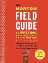 Bullock, Richard,   Goggin, Maureen Daly,   Weinberg, Francine The Norton Field Guide to Writing