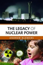 Blowers, Andrew The Legacy of Nuclear Power