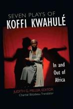 Miller, Judith G. Seven Plays of Koffi Kwahulé