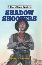 Arthur, George Shadow Shooters