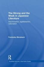 Murakami, Fuminobu The Strong and the Weak in Japanese Literature