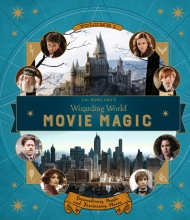 Jody Revenson J.K. Rowling`s Wizarding World: Movie Magic Volume One: Extraordinary People and Fascinating Places