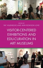 Villeneuve, Pat Visitor-Centered Exhibitions and Edu-Curation in Art Museums