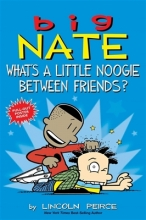 Peirce, Lincoln Big Nate What`s a Little Noogie Between Friends?