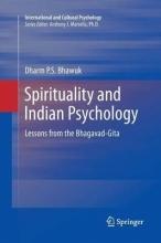 Dharm Bhawuk , Spirituality and Indian Psychology