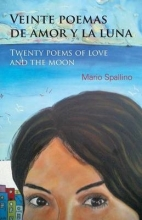 Spallino, Mario Veinte poemas de amor y la luna Twenty Poems of Love and the Moon