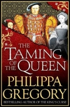 Gregory, Philippa Taming of the Queen