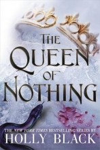 Holly Black , The Queen of Nothing (The Folk of the Air #3)