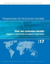 International Monetary Fund Staff World Economic Outlook, October 2017 (French Edition)