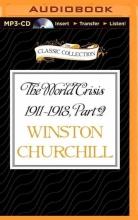 Churchill, Winston World Crisis 1911-1918, Part 2