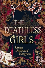 Kiran Millwood Hargrave , The Deathless Girls