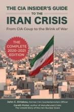 Gareth Porter,   John Kiriakou The CIA Insider`s Guide to the Iran Crisis