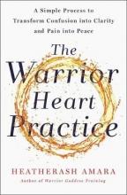 HeatherAsh Amara The Warrior Heart Practice