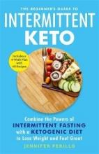 Jennifer Perillo The Beginner`s Guide to Intermittent Keto