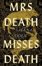 Salena Godden , Mrs Death Misses Death