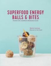 Nicola Graimes Superfood Energy Balls & Bites