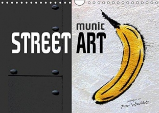 Wachholz, Peter munic STREET ART (Wandkalender 2019 DIN A4 quer)