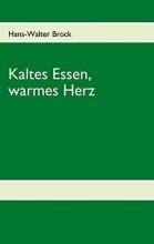 Brock, Hans-Walter Kaltes Essen, warmes Herz