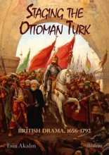 Akalin, Esin Staging the Ottoman Turk
