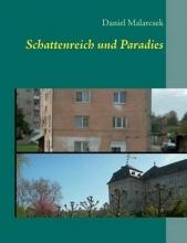 Malarcsek, Daniel Schattenreich und Paradies