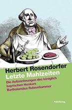 Rosendorfer, Herbert Letzte Mahlzeiten