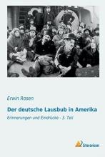Rosen, Erwin Der deutsche Lausbub in Amerika