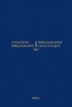 , Linguistic Bibliography for the Year 2017 Bibliographie Linguistique de l'année 2017
