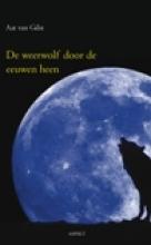Aat van Gilst , Weerwolf