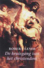 Robert Lemm , De kruisgang van het christendom