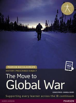 Price, Eunice,   Senes, Daniela,Pearson Baccalaureate History: The Move to Global War bundle