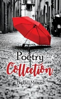 Bill Milton,Poetry Collection